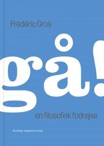 Gå - en filosofisk fodrejse. Kristligt Dagblads Forlag