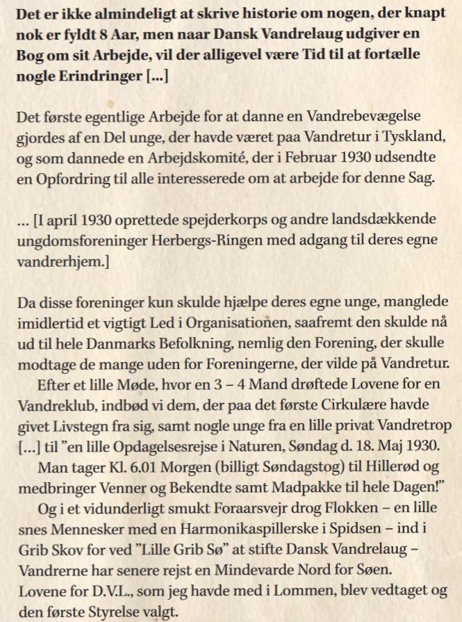 """Uddrag af Stig Hansen, Dansk Vandrelaugs stifter og første formands, egen beskrivelse af DVL's fødsel i bogen """"Dansk Vandrelaug - Oplysning om den danske Vandrebevægelse og dens Virke"""" (1938)."""