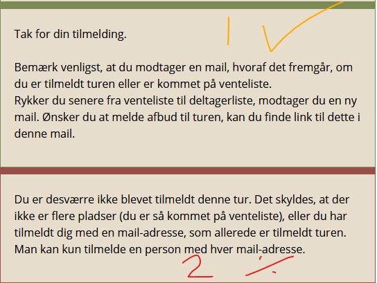 Eksempel 1 viser en skærmen efter en korrekt udført tilmelding. Eksempel 2 ses ved gentagelse af en allerede tilmeldt mailadresse.