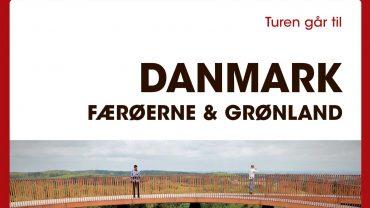 Turen går til Danmark, Færøerne og Grønland